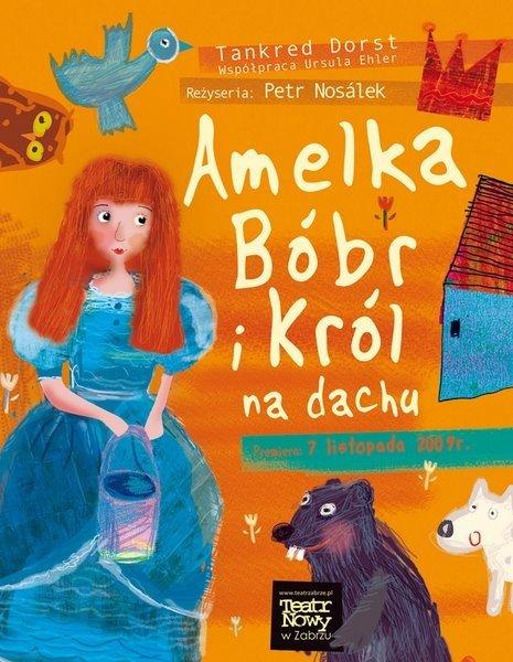 Amelka, bóbr i król na dachu – zaprasza Teatr Nowy w Zabrzu