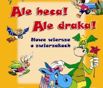 Ale-heca-Ale-draka-Nowe-wiersze-o-zwierzakach