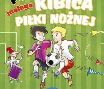 Poradnik-małego-kibica-piłki-nożnej