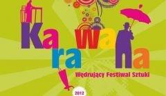 Karawana. Wędrujący Festiwal Sztuki 2012