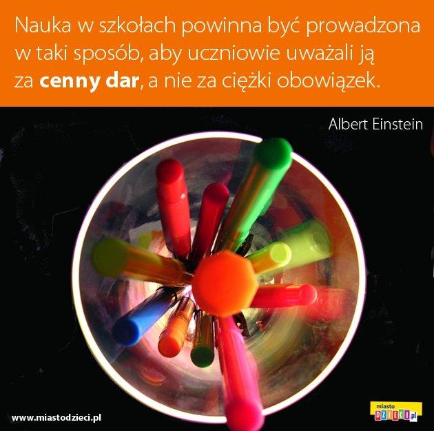 Albert Einstein cytaty o szkole Nauka w szkołach...