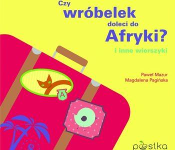 Czy-wróbelek-doleci-do-Afryki-i-inne-wierszyki