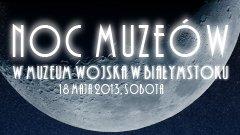 Noc Muzeów 2013 – Białystok