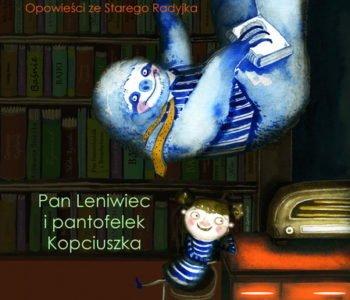 Pan Leniwiec piękne słuchowisko dla dzieci