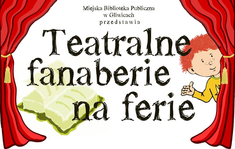 Teatralne fanaberie na ferie, Gliwice