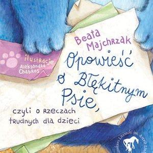Opowieść-o-Błękitnym-Psie-czyli-o-rzeczach-trudnych-dla-dzieci