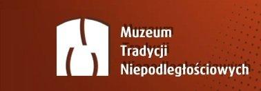 Nowe lekcje w Muzeum Tradycji Niepodległościowych