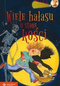 Wiele hałasu o stare kości recenzja książki dla dzieci