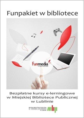 Funpakiet w bibliotece – Bezpłatne kursy e-lerningowe w Miejskiej Bibliotece Publicznej w Lublinie