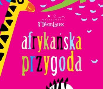 Afrykańska przygoda we Wrocławskim Teatrze Lalek