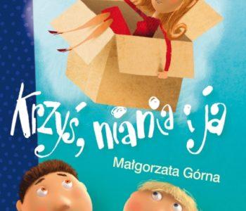 Krzyś niania i ja wydawnictwo literatura recenzja książki dla dzieci