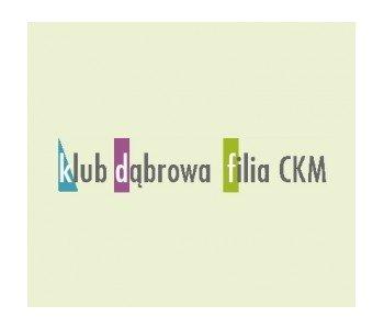 """Klub """"Dąbrowa"""" – Filia Centrum Kultury Młodych"""