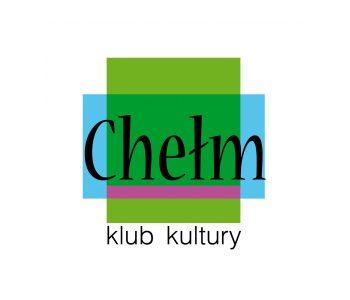 """Klub Kultury """"Chełm"""""""