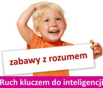 Ruch kluczem do inteligencji u dzieci w wieku 1-6 lat