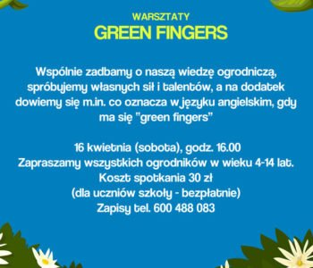 Green Fingers - zajęcia w szkole językowej Lokomotywa