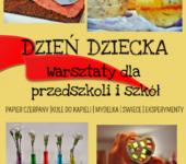 Dzień Dziecka - warsztaty dla przedszkoli i szkół