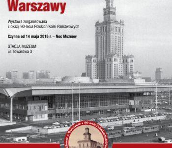 Dworce Glowne Warszawy wystawa