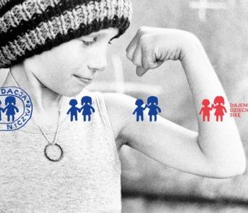 Dajemy dzieciom siłę