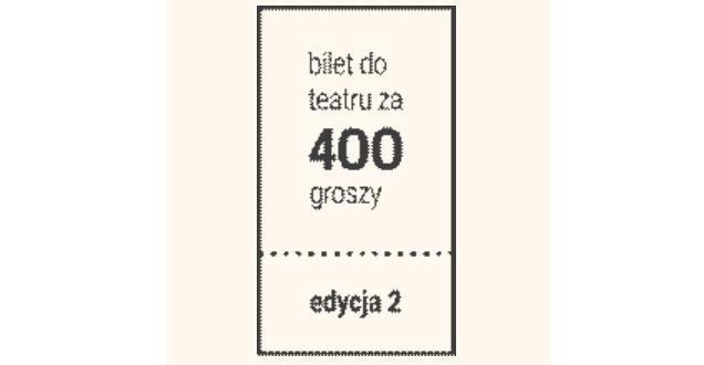Bilet za 400 groszy - 21 maja 2016 w Białostockim Teatrze Lalek