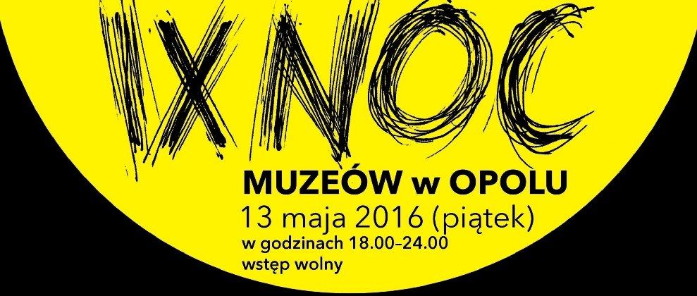 Noc Muzeów Muzeum Śląska Opolskiego