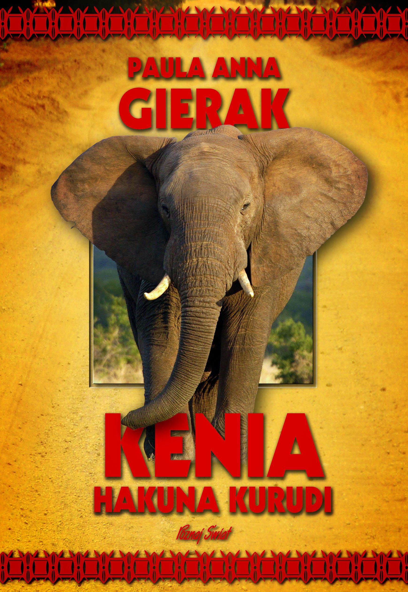Kenia - Hakuna Kurudi książka Wydawnictwa Bernardinum