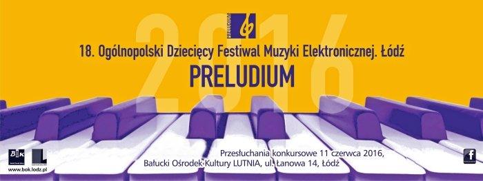 Ogólnopolski Dziecięcy Festiwal Muzyki Elektronicznej PRELUDIUM 2016 - baner