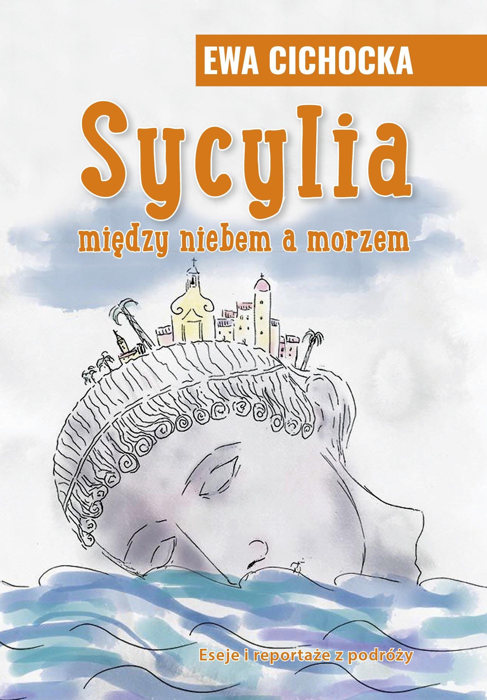 Sycylia. Między niebem a morzem to zbiór reportaży o Sycylii