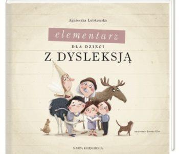 Elementarz dla dzieci z dysleksją książka dla dzieci Wydawnictwo Nasza Księgarnia
