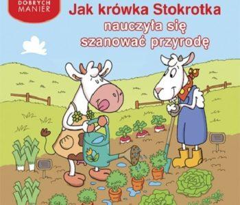 Jak krówka Stokrotka nauczyła się dbać o przyrodę. Recenzja książki dla dzieci Wydawnictwo Adamada