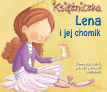 Księżniczka Lena i jej chomik. Recenzja ksiązki dla dzieci Wydawnictwa Adamada