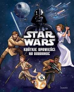Star wars opowieści na dobranoc gwiezdne wojny dla dzieci
