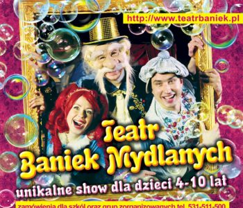 Teatr Baniek Mydlanych - niezwykłe widowisko dla dzieci