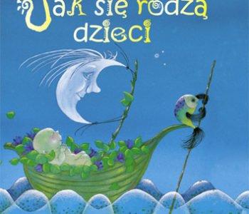 Jak się rodzą dzieci książka dla dzieci i rodziców