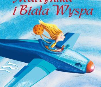 Martynika i biała wyspa książka dla dzieci