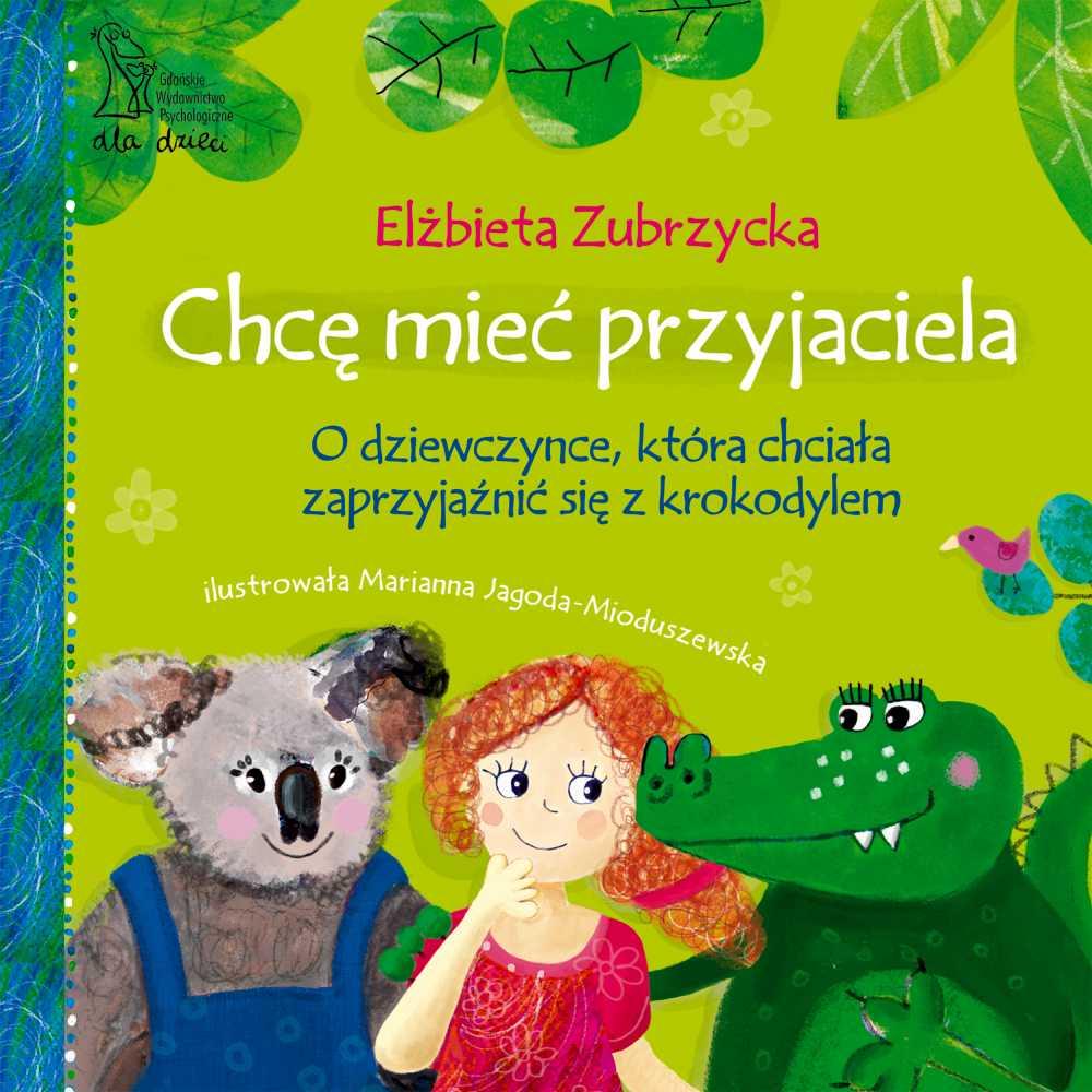 Chcę mieć przyjaciela Gdańskie Wydawnictwo Psychologiczne