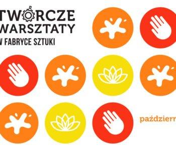 Twórcze spotkania dla dzieci w Fabryce Sztuki w Łodzi