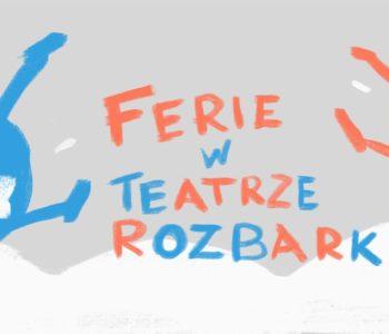Ferie w Teatrze Rozbark, Bytom
