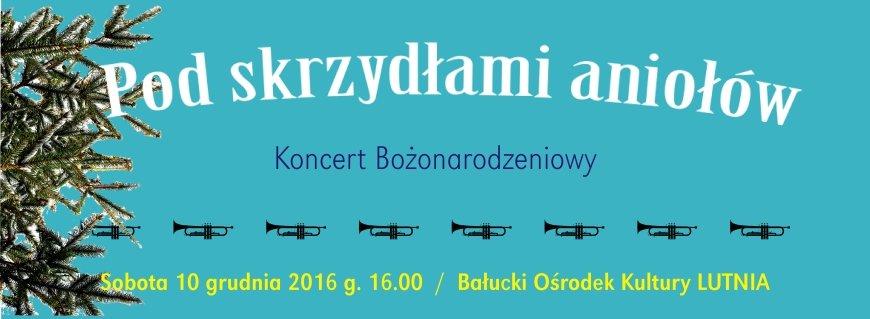 Pod skrzydłami aniołow - koncert w BOK Lutnia