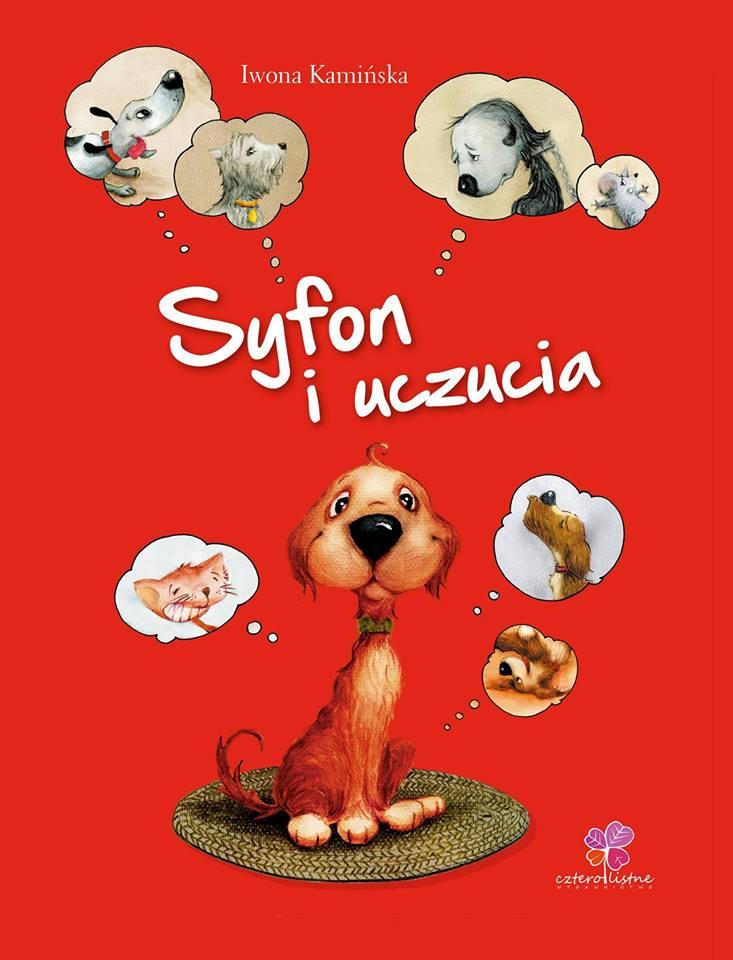 syfon-i-uczucia-okladka konkurs - książki dla dzieci, atrakcje dla dziecin pies taki jak ty - książki dla dzieci, prezenty Mikołajki Boże Narodzenie