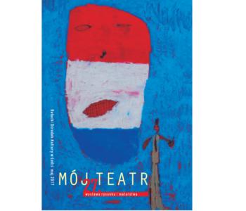Mój Teatr – 27. wystawa konkursu rysunku i malarstwa