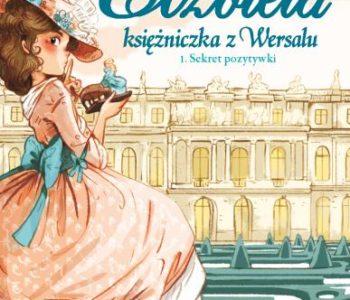 Elżbieta. Księżniczka z Wersalu. Recenzja