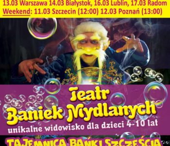 """Teatr Baniek Mydlanych – unikalne widowisko dla dzieci """"Tajemnica Bajki Szczęścia"""""""