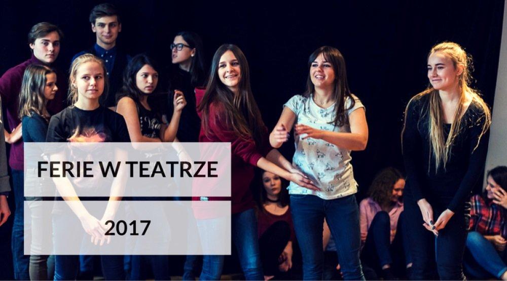 Ferie zimowe w Teatrze Ochoty 2017