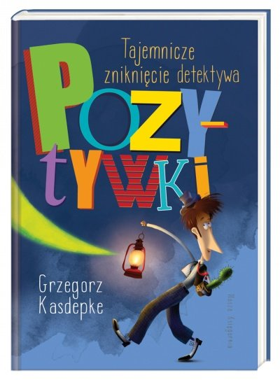 Tajemnicze zniknięcie detektywa Pozytywki recenzja książki