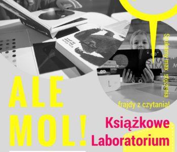 ALE MOL! Książkowe Laboratorium – warsztaty dla dzieci i rodziców