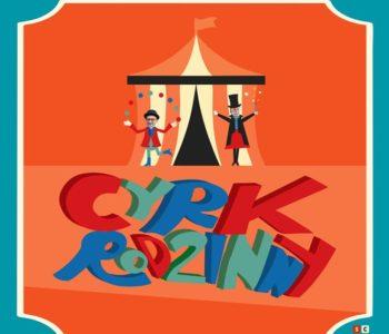 Cyrk Rodzinny – warsztaty cyrkowe i spektakl Strachy na łachy