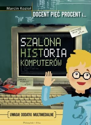 """26 marca, w niedzielę o godz. 11 gościem Badeta Wilanów będzie Marcin Kozioł, autor książki """"Docent pięć procent i szalona historia komputerów"""". Pisarz, jako ekspert w dziedzinie mediów elektronicznych, przybliży nam dzieje komputerów, Internetu i gier."""
