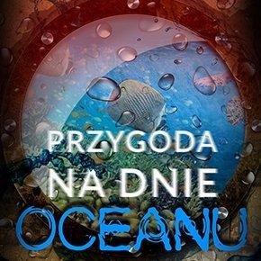 Szalone środy z Przygodą na dnie oceanu