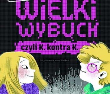 Wielki wybuch Grzegorz Kasdepke, Barbara Kosmowska