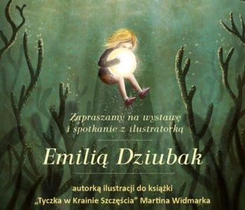 Wystawa i spotkanie z Emilią Dziubak